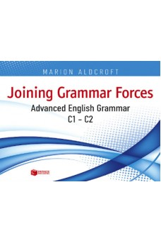 Joining grammar forces. Advanced English Grammar (C1-C2)